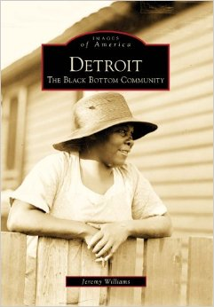 Images of America book on Detroit's Black Bottom, a neighborhood that no longer exists..