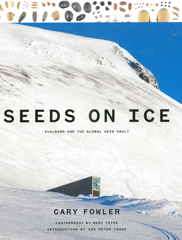 Seeds on Ice, Prospecta Press, $45, available at  here  from Seed Savers Exchange.