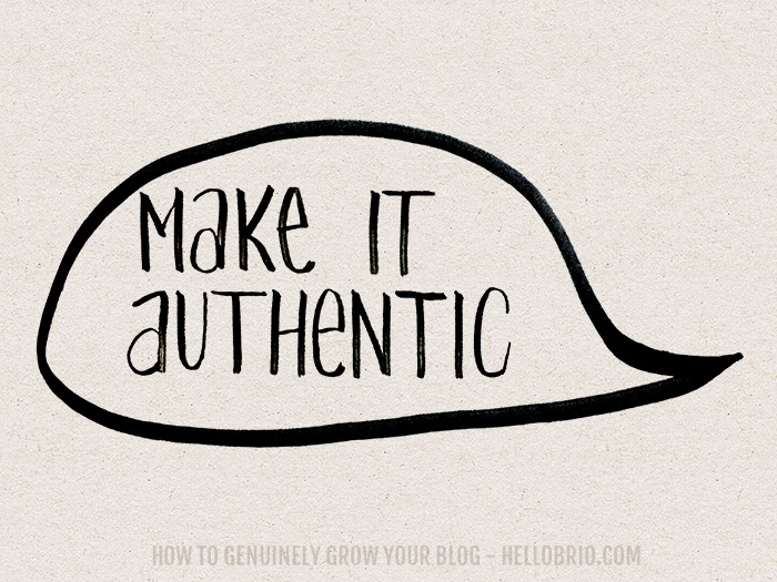 Comment authentically on other bloggers' blogs - Tips to Genuinely Grow Your Blog - HelloBrio.com