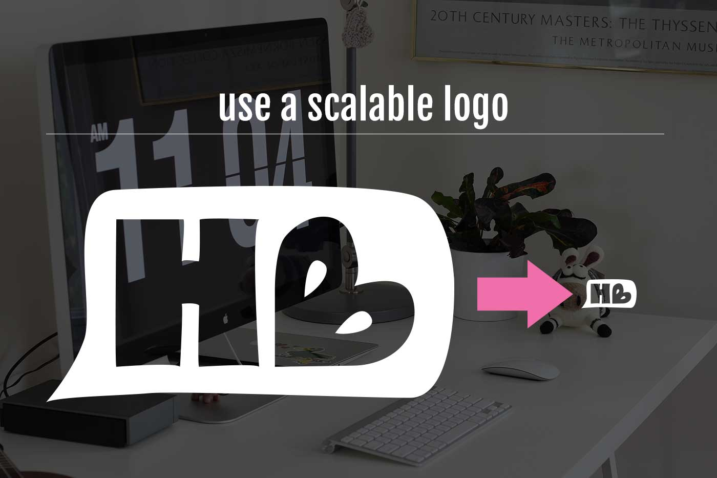 Use a logo that can be scalable. Don't have one? Use text or higher a designer!