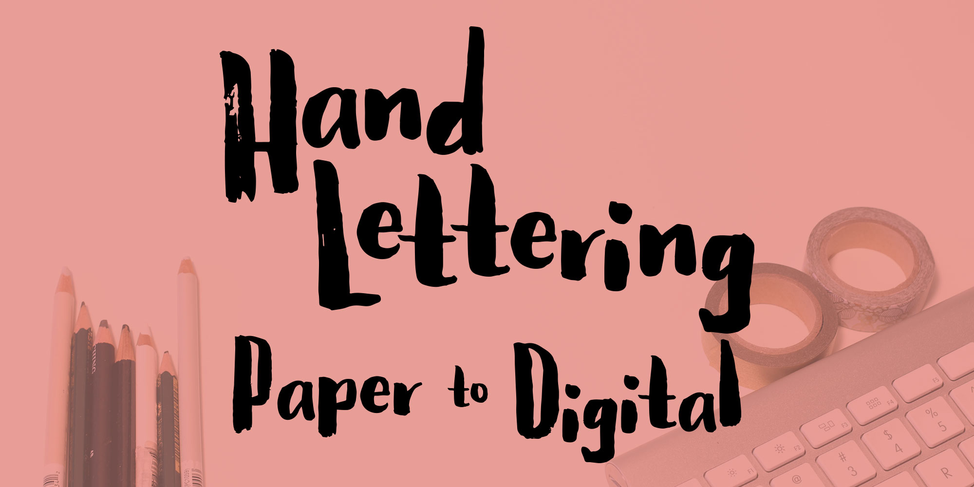 Hand Lettering: Paper to Digital e-course