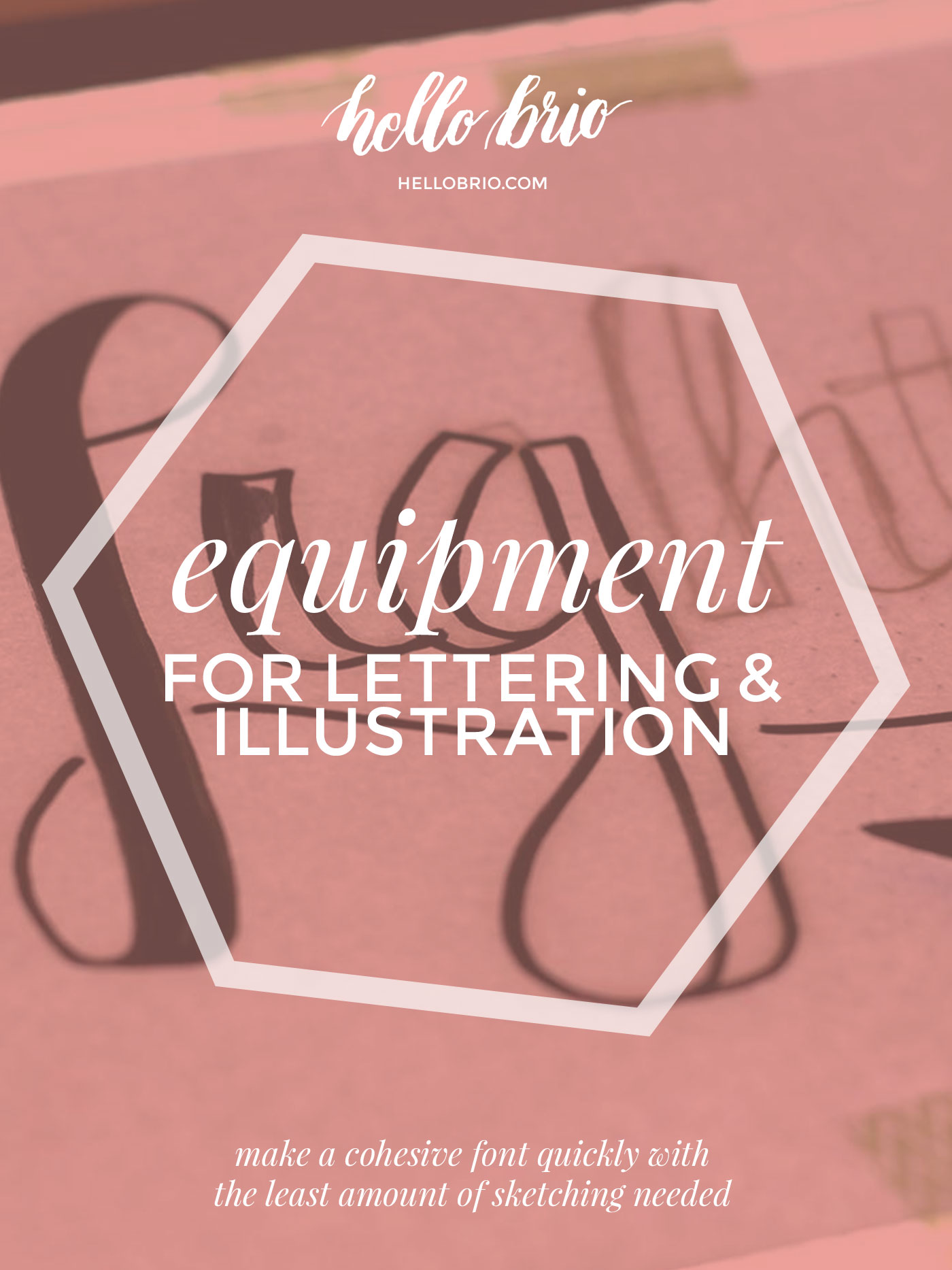 Equipment I use for hand lettering and illustration | Hello Brio