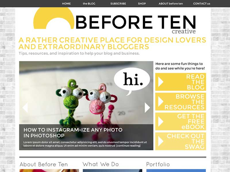 Before Ten  was a concept for a creative lifestyle blog. The site was designed in Photoshop and had a clear emphasis on the calls to action.