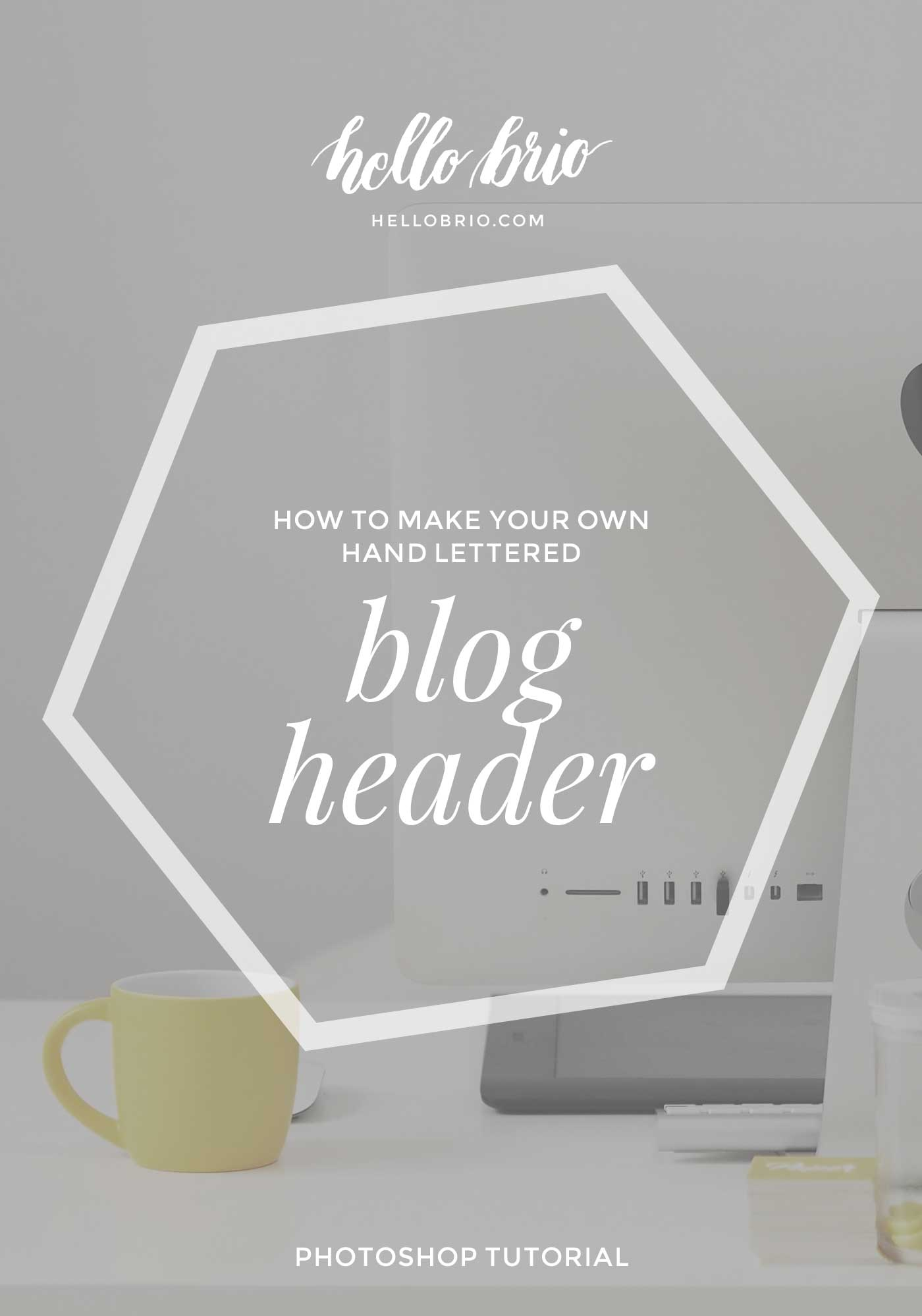 Learn how to make your own hand lettered blog header in Photoshop   Hello Brio