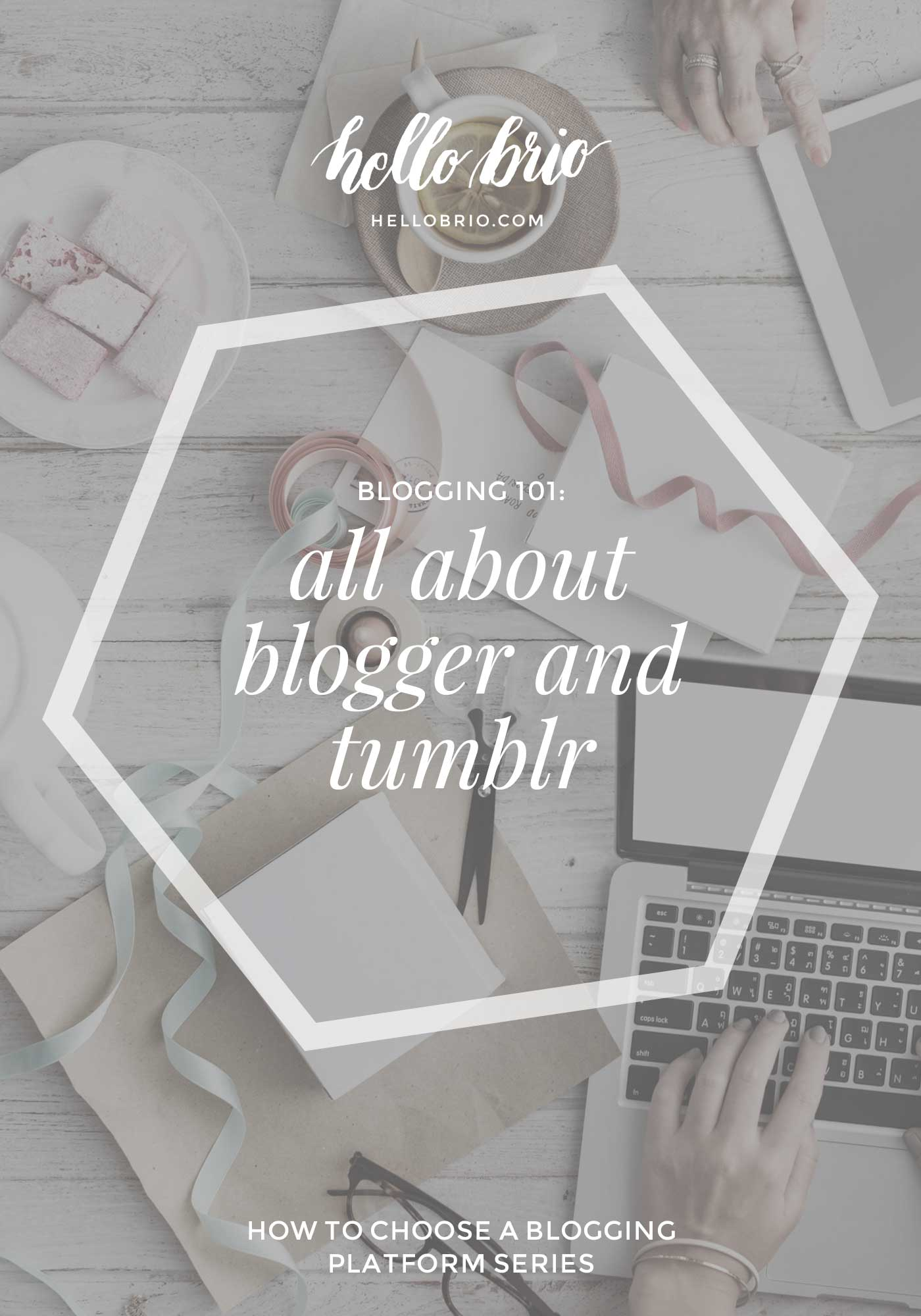 Blogging 101: all about Blogger and Tumblr as blogging platforms