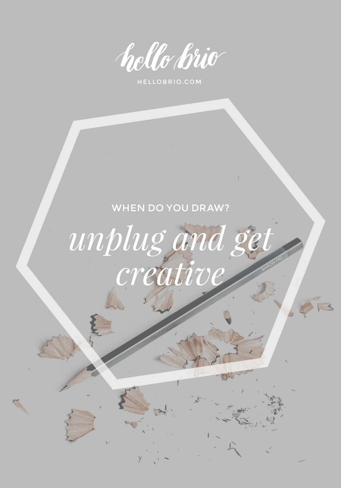 When do you draw? Here's how to unplug and make it a habit - HelloBrio.com
