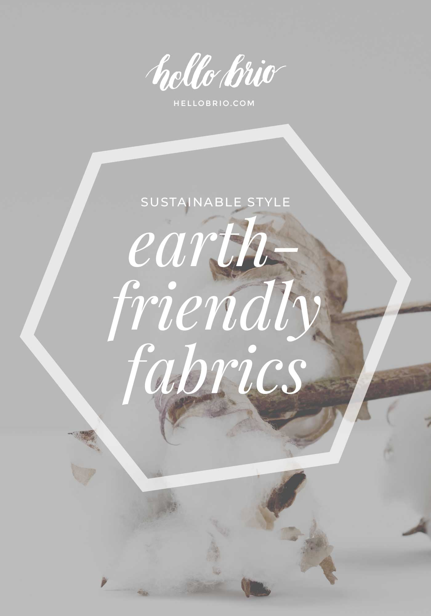 Sustainable style: Earth-friendly fabrics and fashions | Hello Brio
