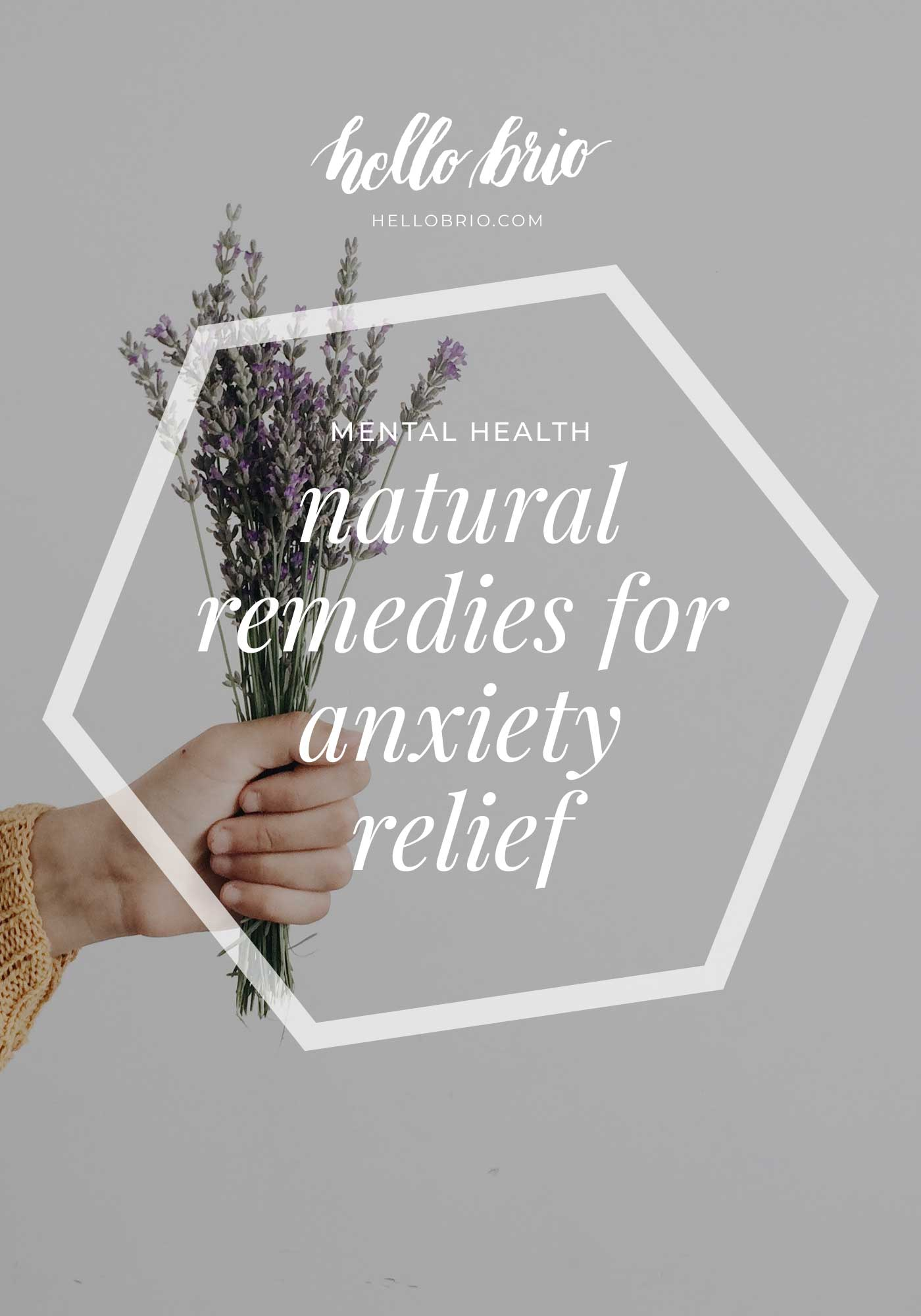 Natural remedies for anxiety relief | Hello Brio