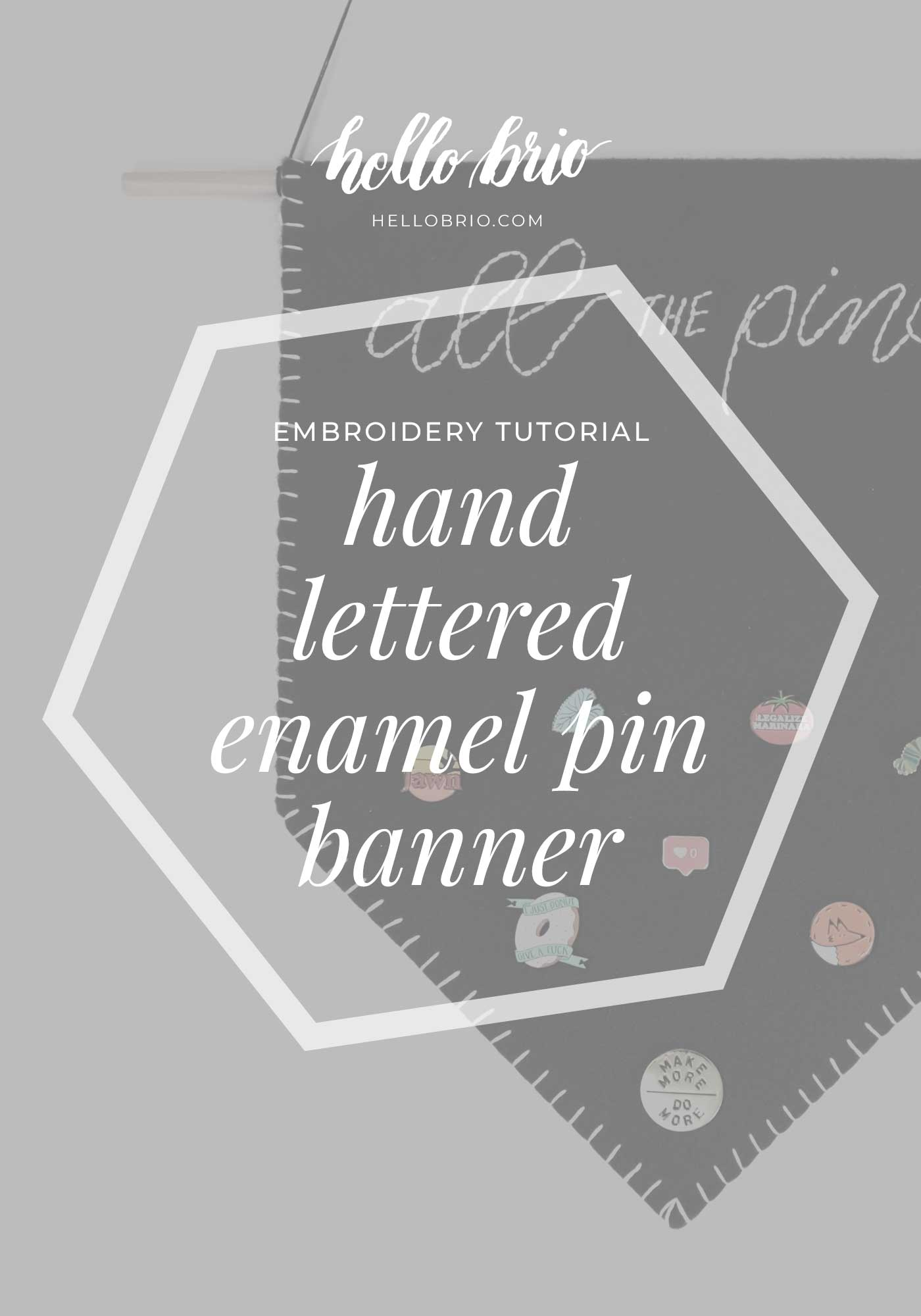 Tutorial | Enamel pin pennant on black felt with embroidered hand lettering | Hello Brio