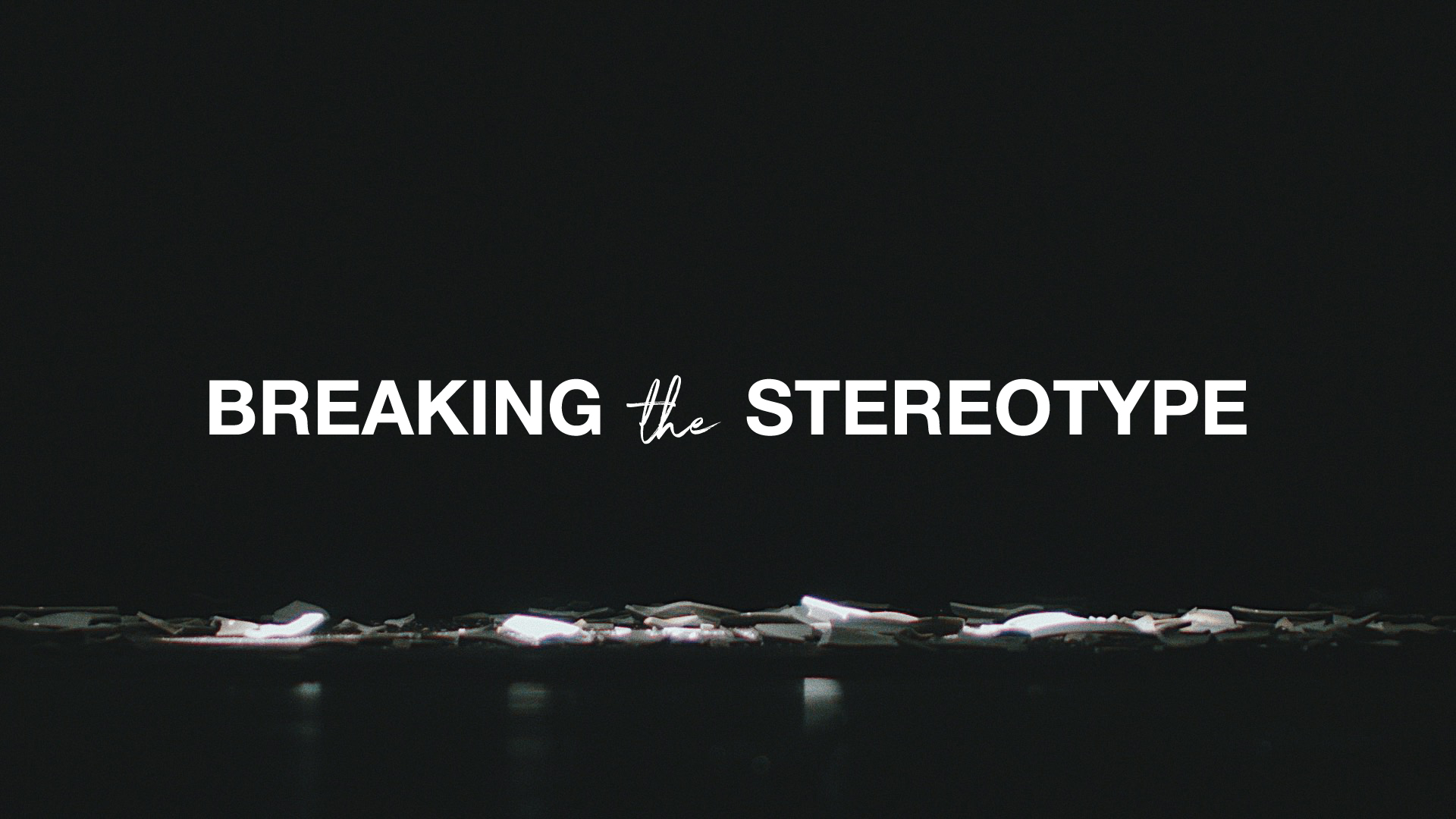 Breaking-the-Stereotype-Series-Graphic-16x9 (1).jpg