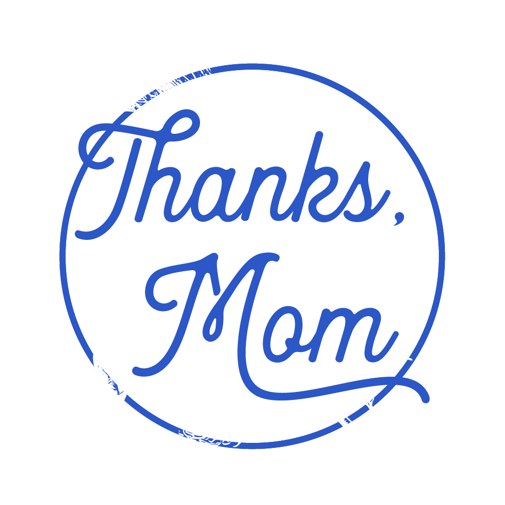 Thanks-Mom-–-Mother's-Day-2017.png