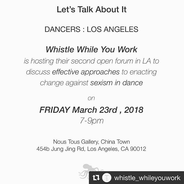 #Repost @whistle_whileyouwork with @get_repost ・・・ LOS ANGELES: Next Week, Friday let's talk about sexism, let's talk about disrespect, let's talk about discrimination and how to change it.  RSVP in the dm's and bring a friend!  With @spensermyles . . .  #losangeles #dance #ballet #sexism @noustousla #letstalkaboutit #whistleblowerswelcome