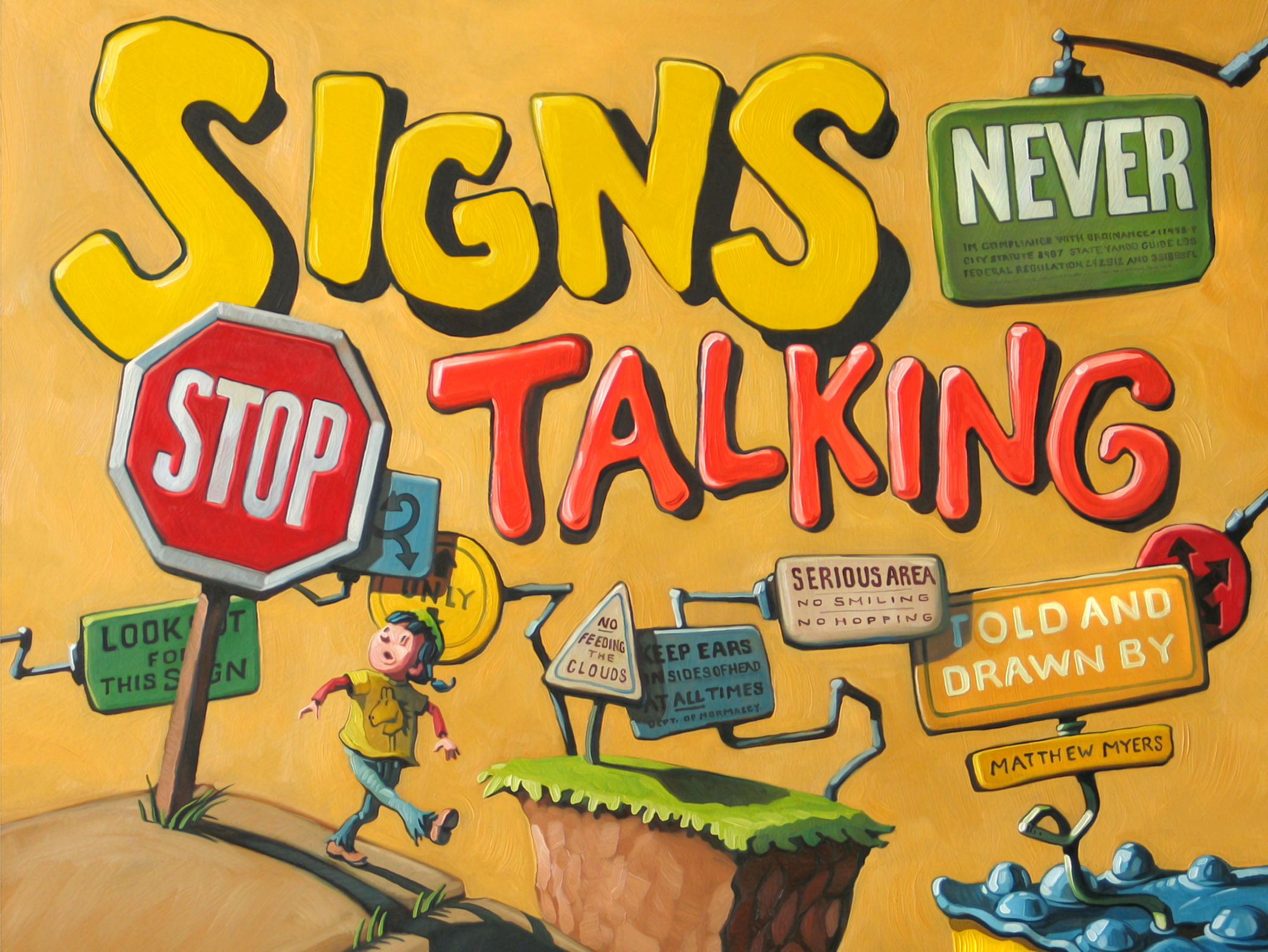 "Signs Never Stop Talking  16"" wide. Oil on wood, 2007.  $300.   Buy this painting."