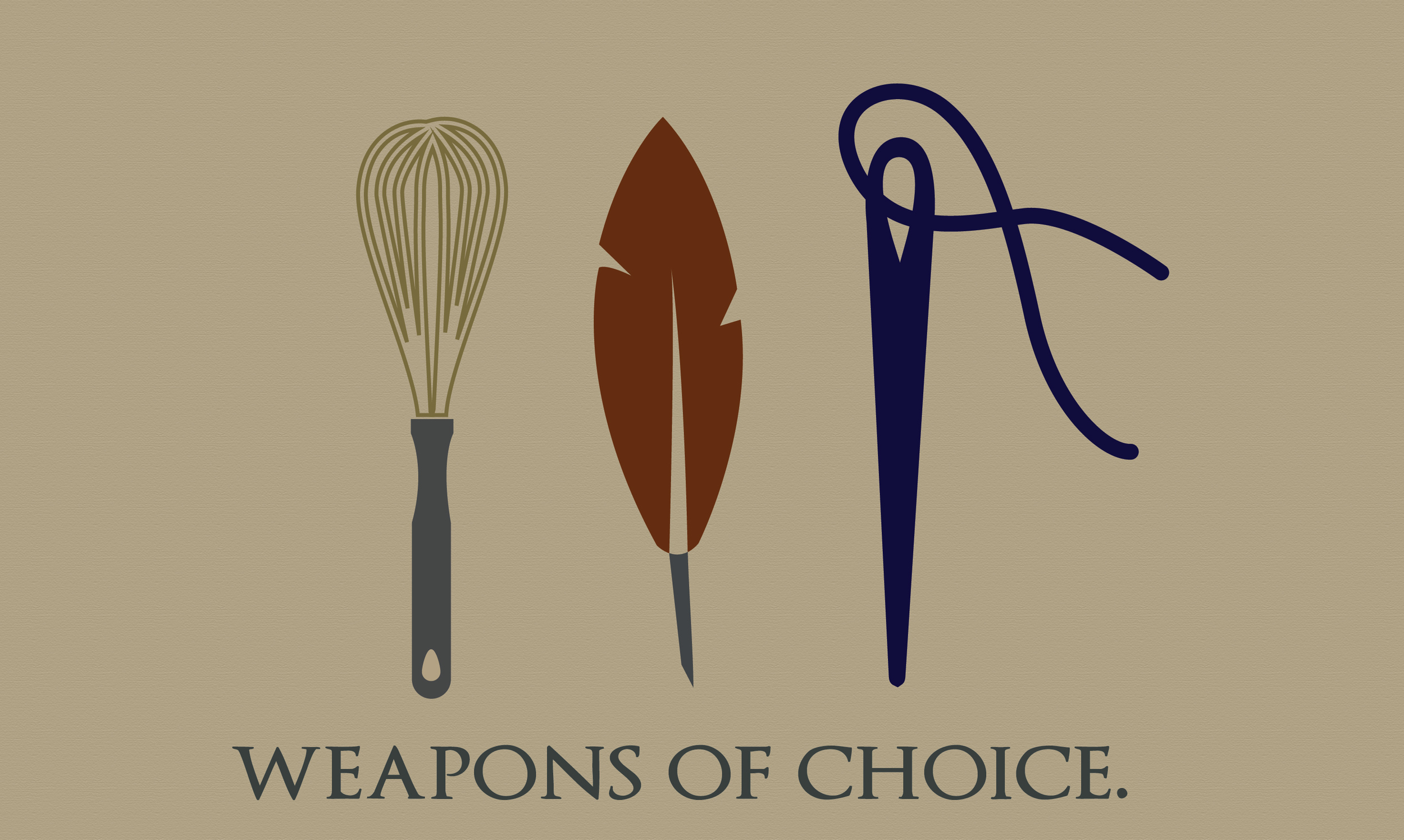 A WHISK FOR THE SWEET TOOTH - A PEN FOR VISION & CLARITY - A NEEDLE TO CREATE