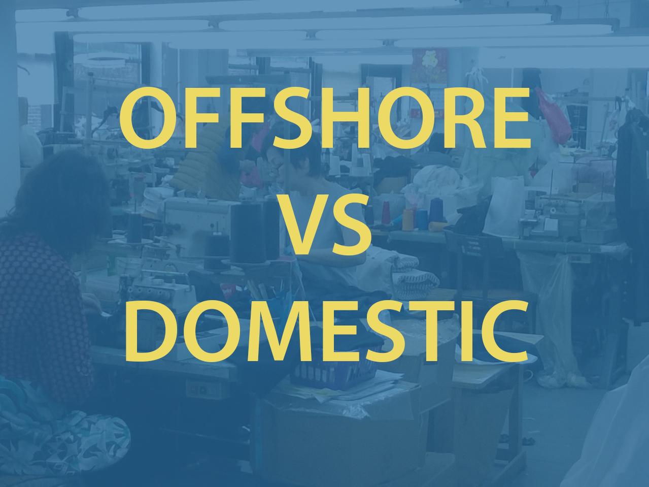 Offshore vs Domestic Apparel Manufacturing