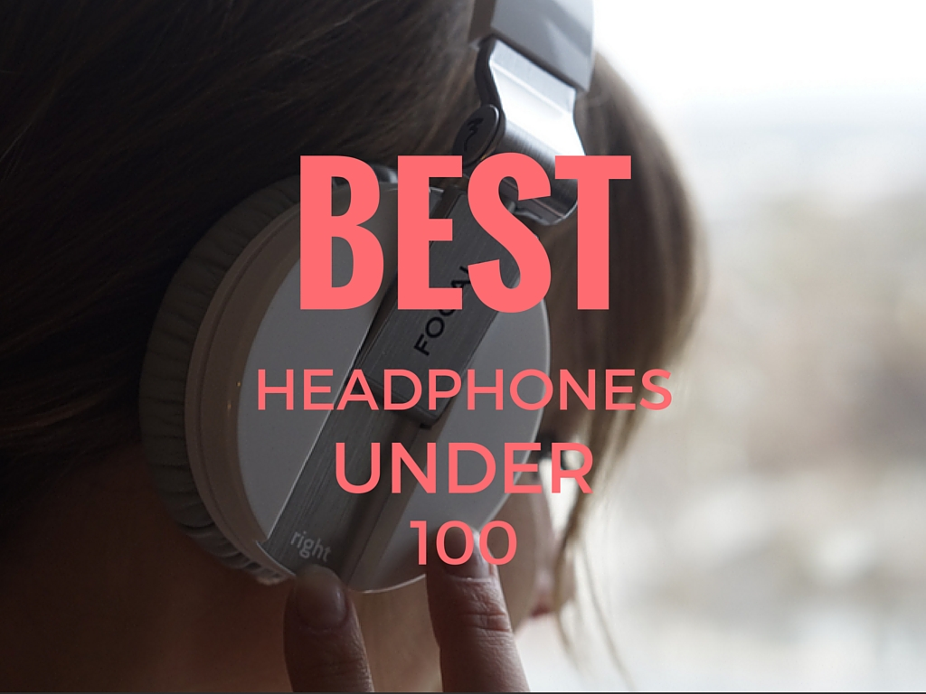 We created a list of the best headphones under 100 to help you get better sound quality for your budget.