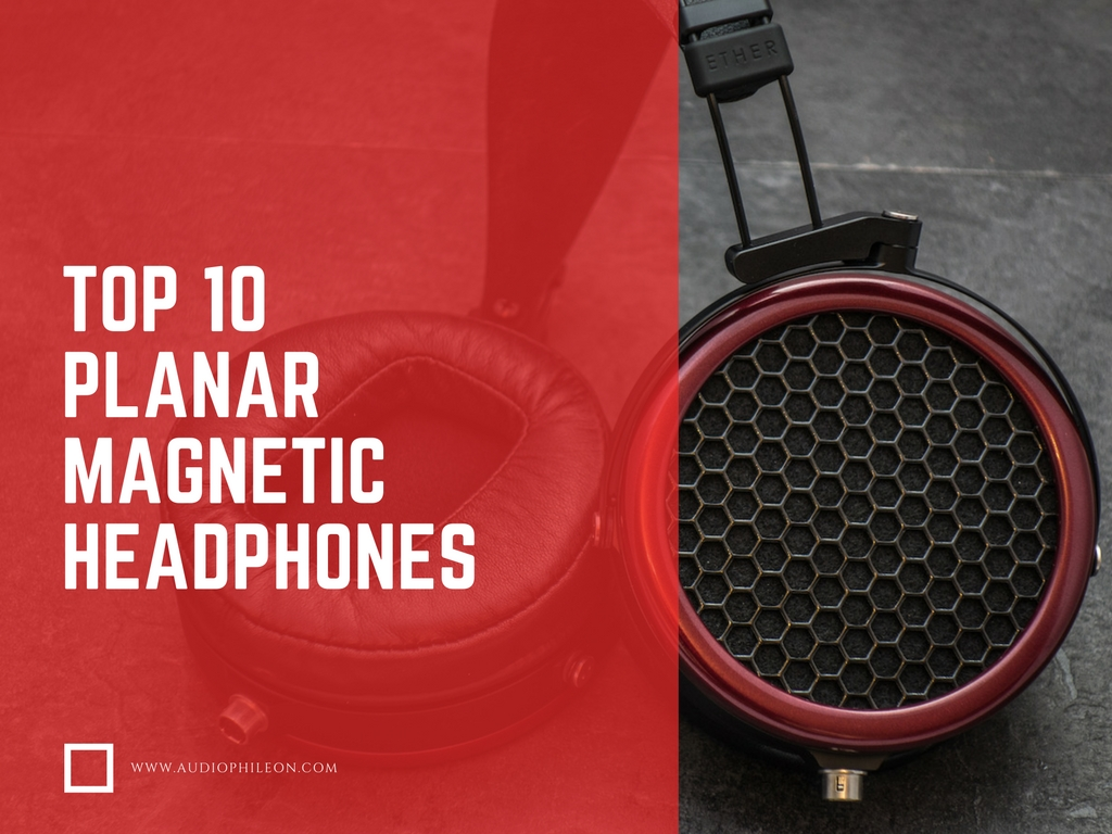 Audiophile On list of the Top 10 planar headphones featuring Audeze, Hifiman and Oppo