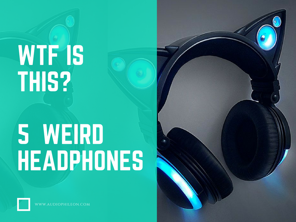 4 weird headphones you can buy right now.