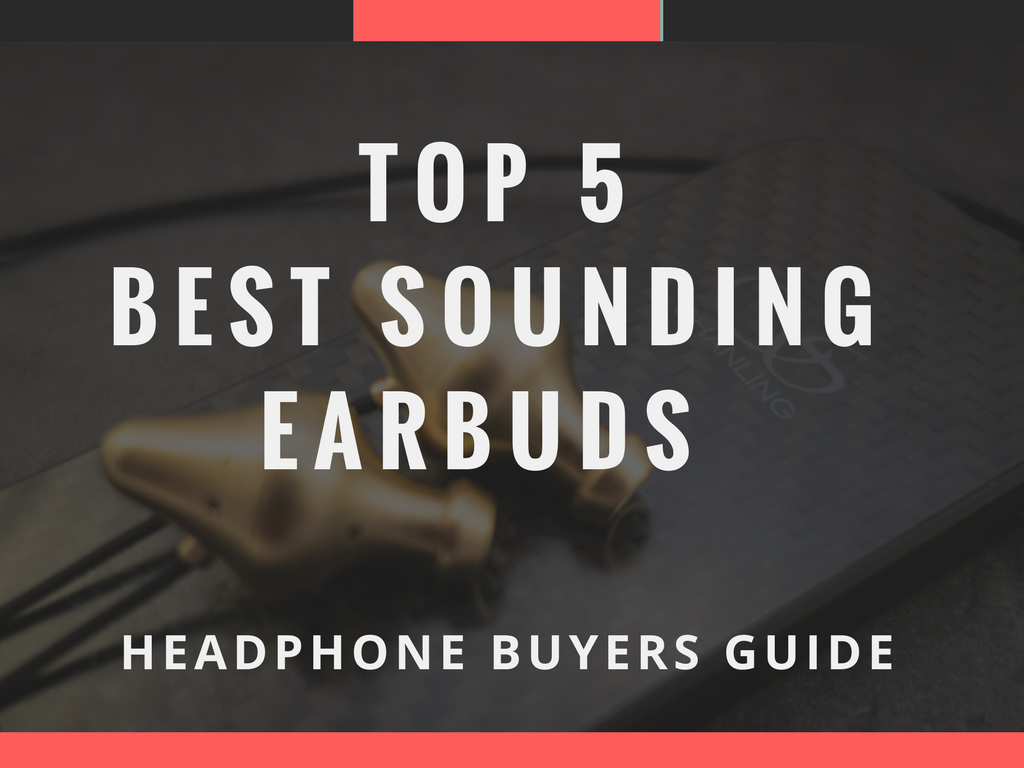 Audiophile on picks its top 5 best audiophile earbuds for 2017.