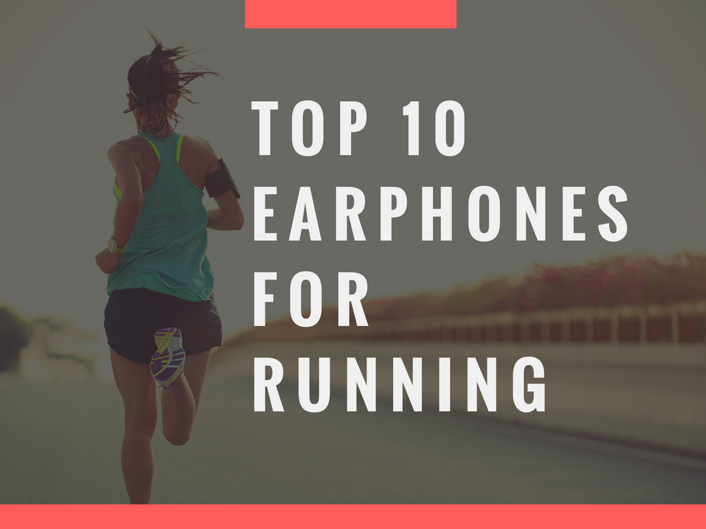 Audiophile On test the top 10 best earphones and earbuds for running.