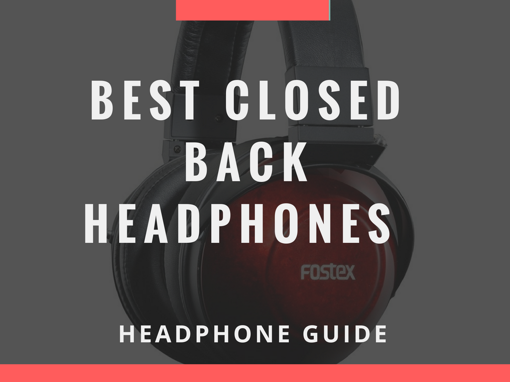 Top 10 Best closed back headphone list.