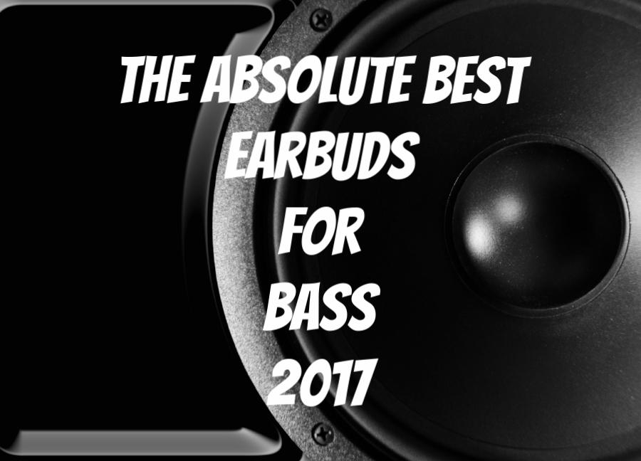 The top 15 best bass earbuds list 2017.