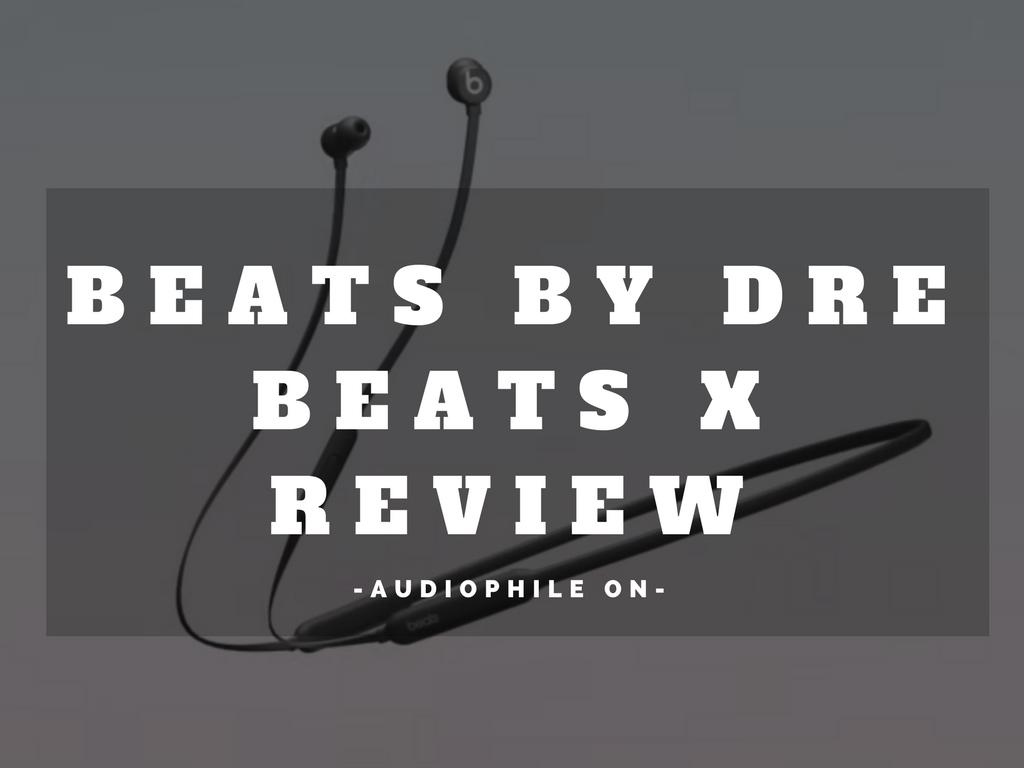 Beats X review - bluetooth earphones article.
