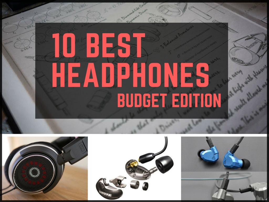 Our list and top 10 to answer what are the best cheap headphones and earphones you can buy in 2017. 10 budget headphones recommended.