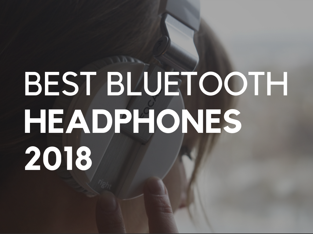 Audiophile On's List of the Best Bluetooth Headphones of 2018.