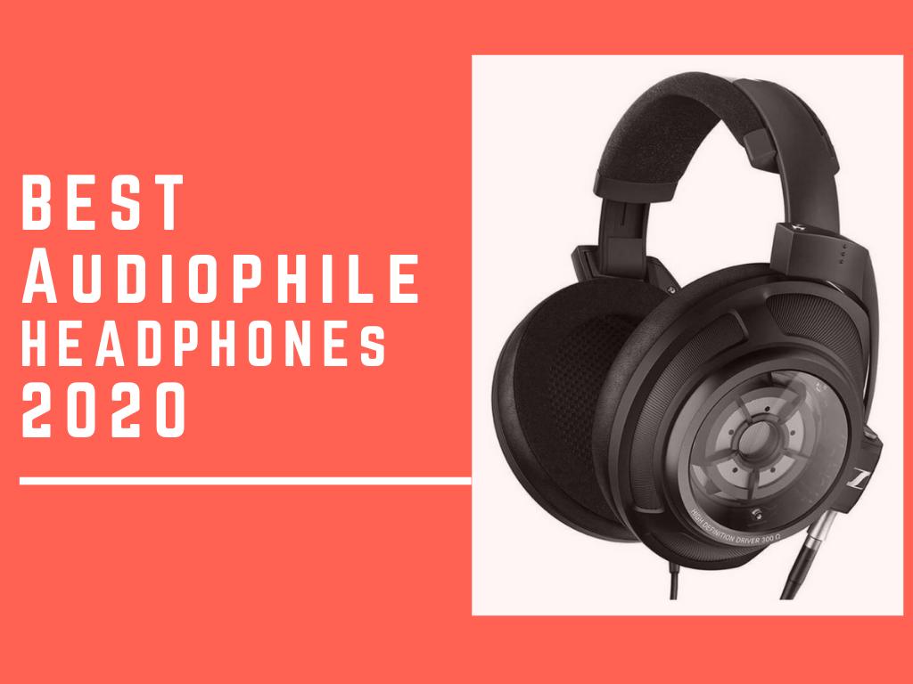 The 2020 Best Audiophile Headphone List Audiophile On