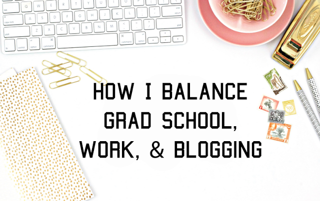 Balancing Grad School, Work & Blogging