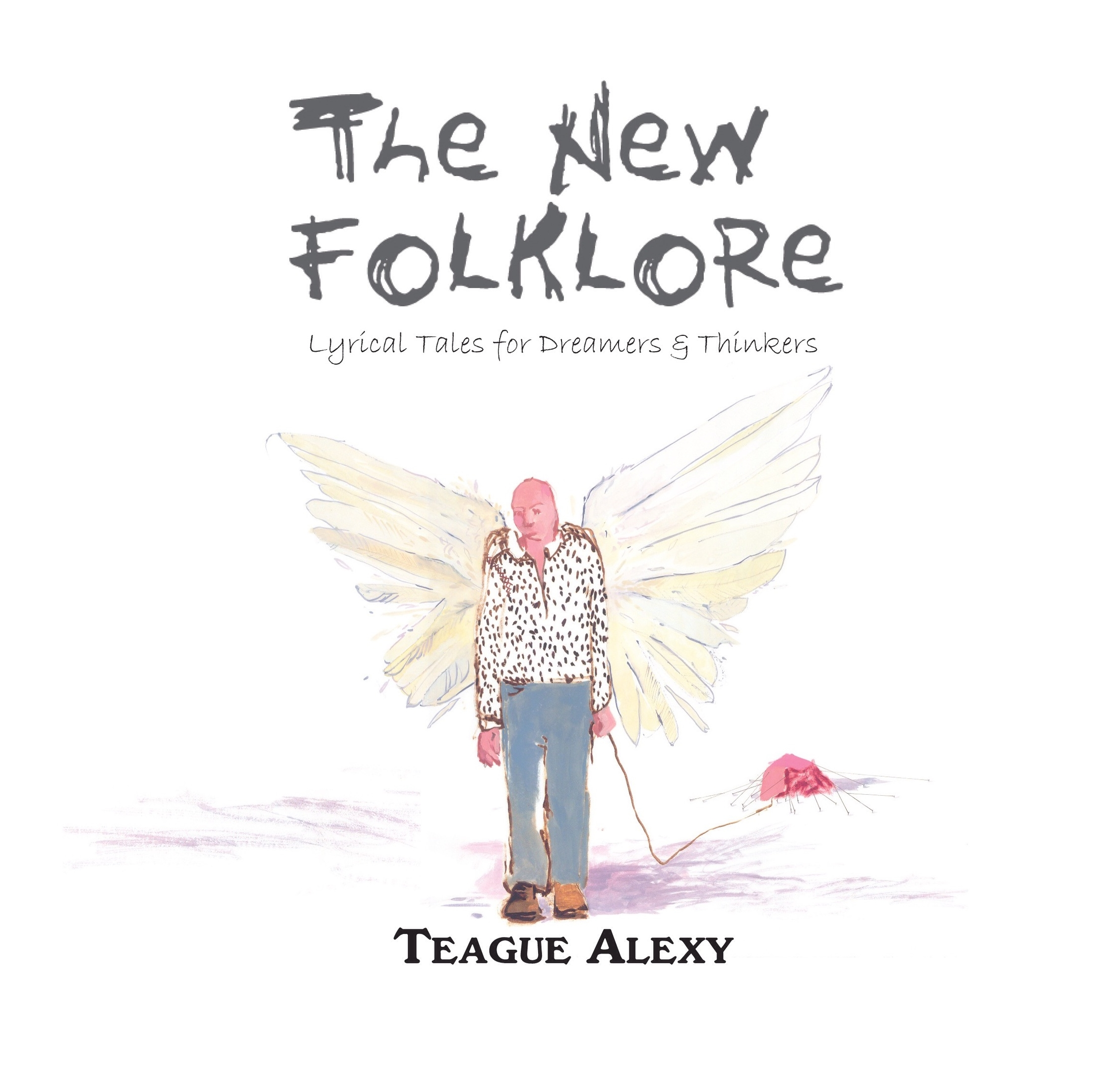 The New Folklore: Lyrical Tales for Dreamers and Thinkers