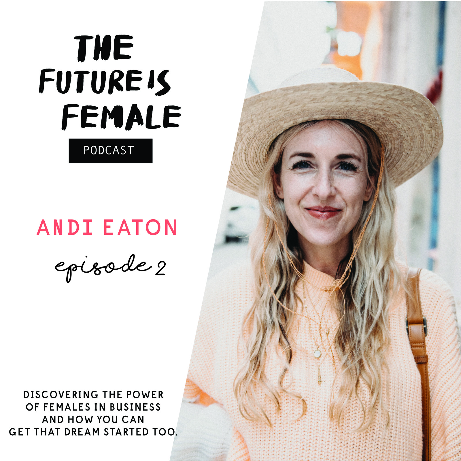 The future is Female Podcast Andi Eaton