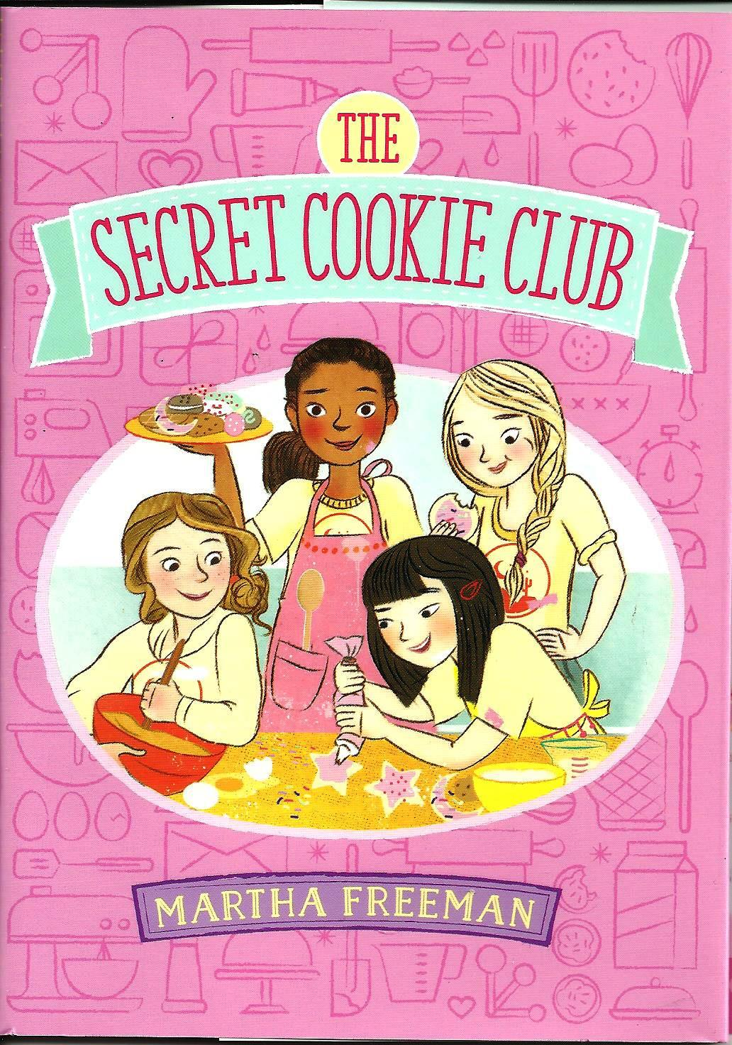 The Secret Cookie Club by Martha Freeman
