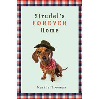 Strudel's Forever Home by Martha Freeman