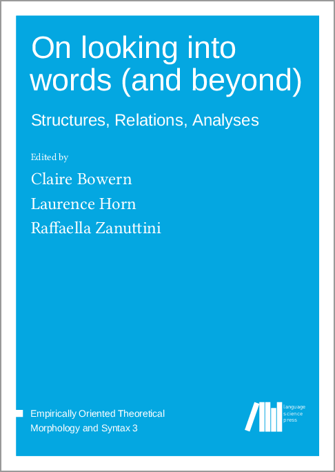 Bower, Horn and Zanuttini.  On looking into Words (and beyond).  Language Science Press.