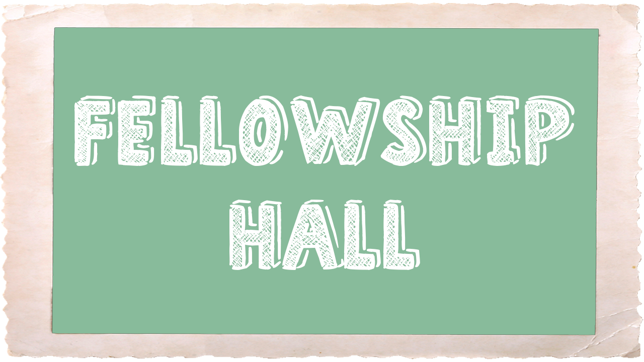 Fellowship Hall_Frame.png