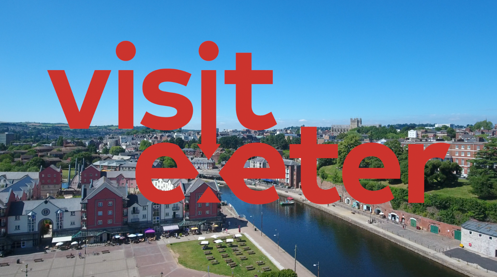 VISIT EXETER    EXETER TOURISM CAMPAIGN