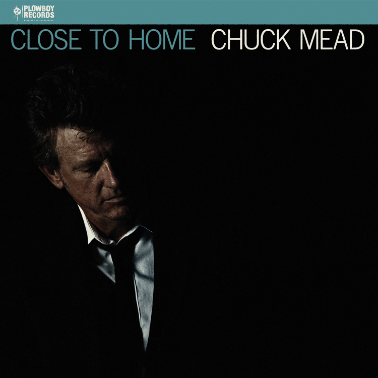 chuck_mead_close to home.jpg
