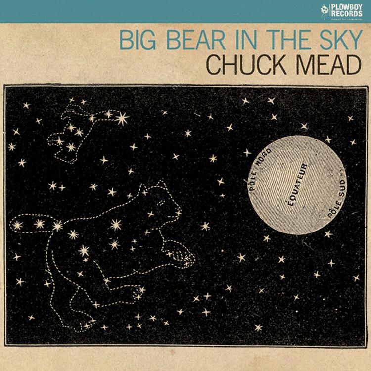 chuck_mead_big bear in the sky.jpg