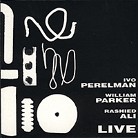 Live with Rashied Ali and William Parker    Zero In, 1997