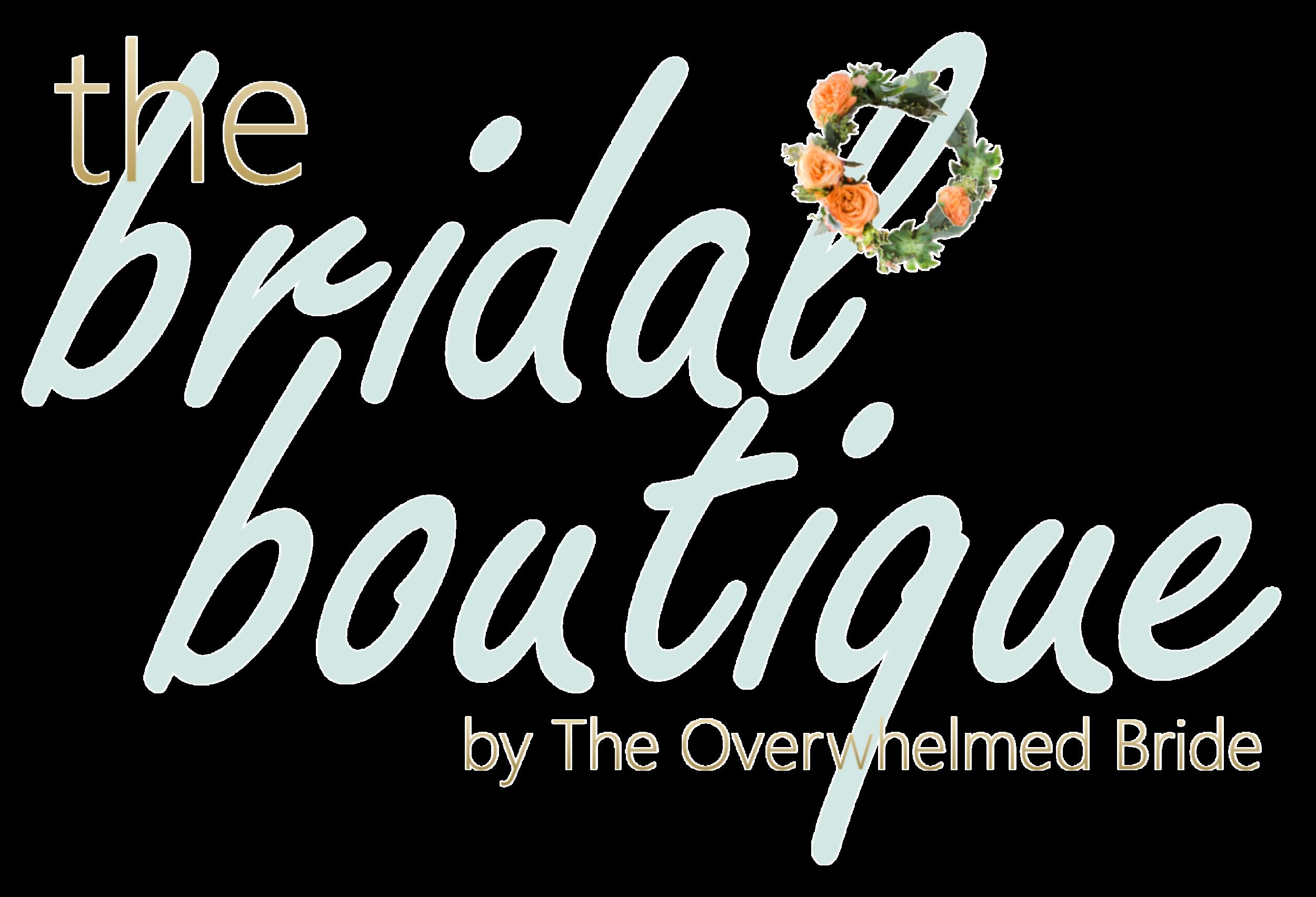 The Bridal Boutique // The Overwhelmed Bride Bridal Lifestyle + Wedding Blog