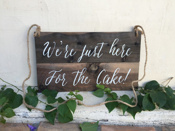 ring bearer sign - we're just here for the cake