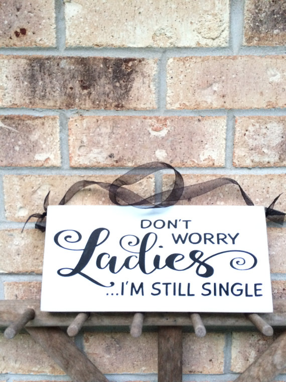 ring bearer sign - dont worry ladies im still single