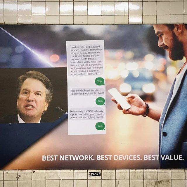 'Interruption 111', paper on subway advertisement, 46 x 60 inches, Greenpoint Avenue subway station, 2018 #subwayintervention #adtakeover #hijackedad #gopsupportsrape #stopkavanaugh