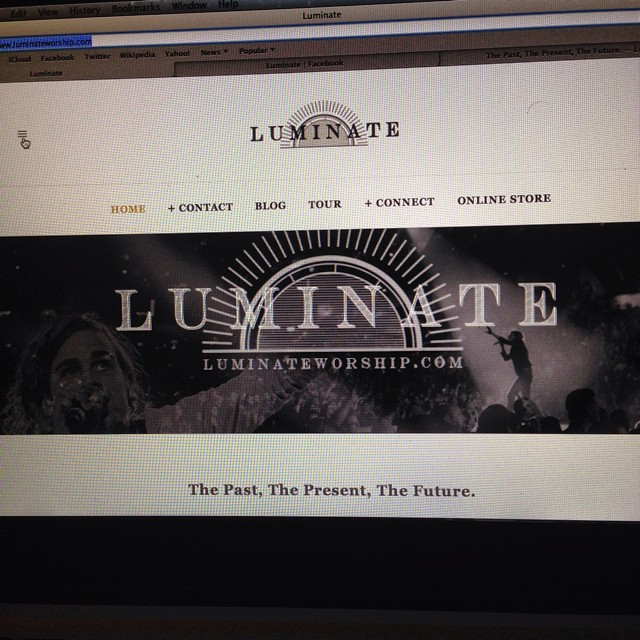 "LuminateWorship.com is live! Check it out!  Also posted a new blog/update titled ""The Past, The Present, The Future."" - Sam"