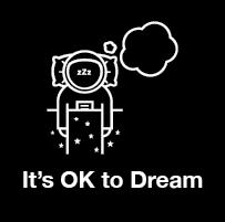 It's OK to Dream