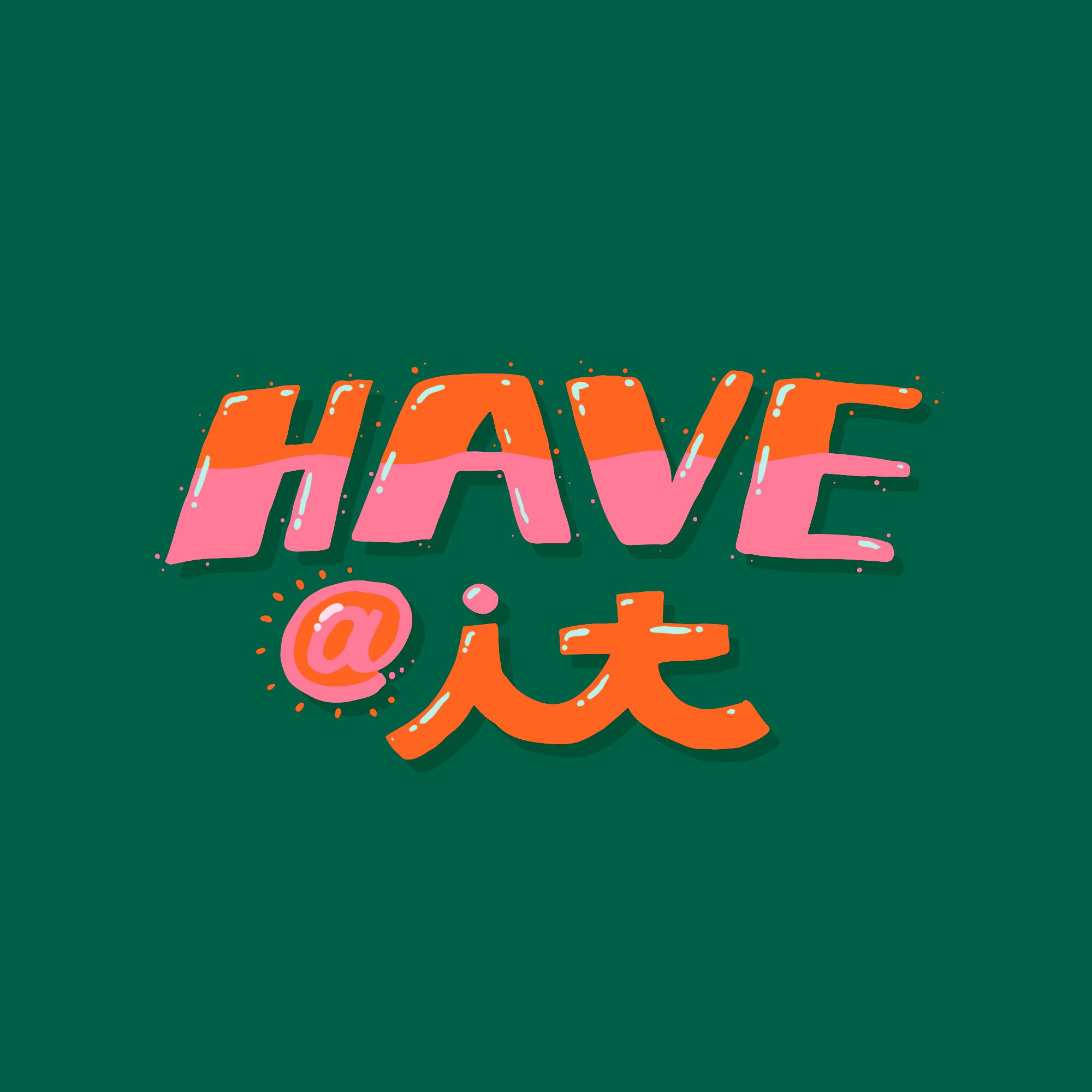 HaveAtIt.png