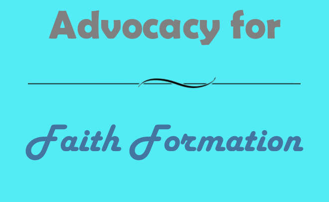 Advocacy for Faith Formation.png