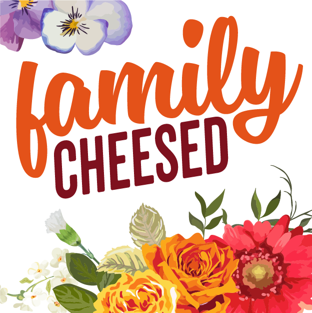 FAMILY CHEESED